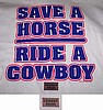 Save a Horse, Ride a Cowboy Shirt Small and  X Large