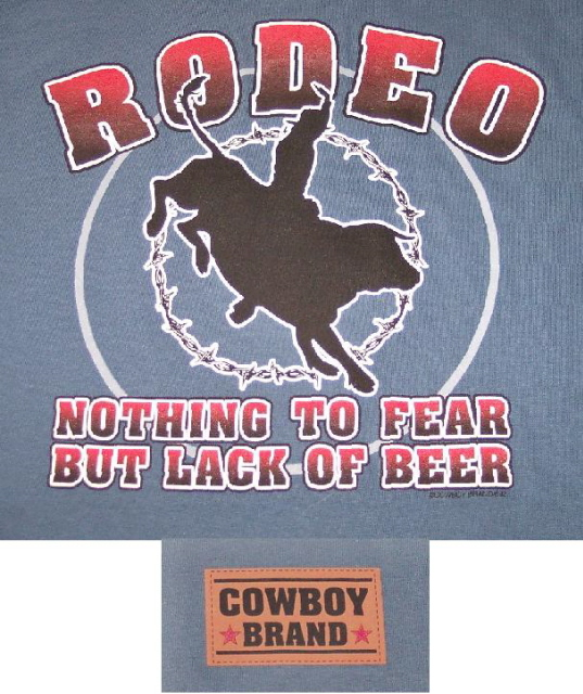 Rodeo Nothing To Fear But Lack of Beer Shirt